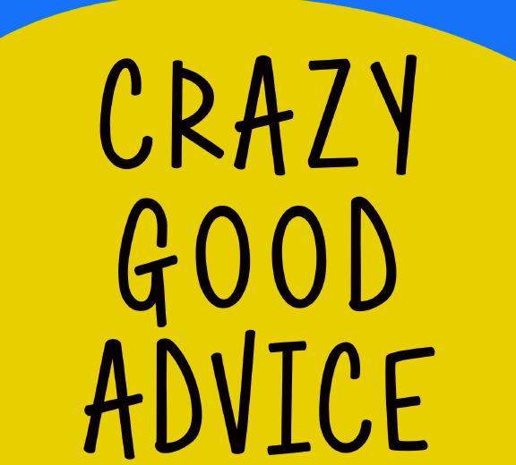 Crazy Good Advice – by Tony Loyd – Lunarmobiscuit